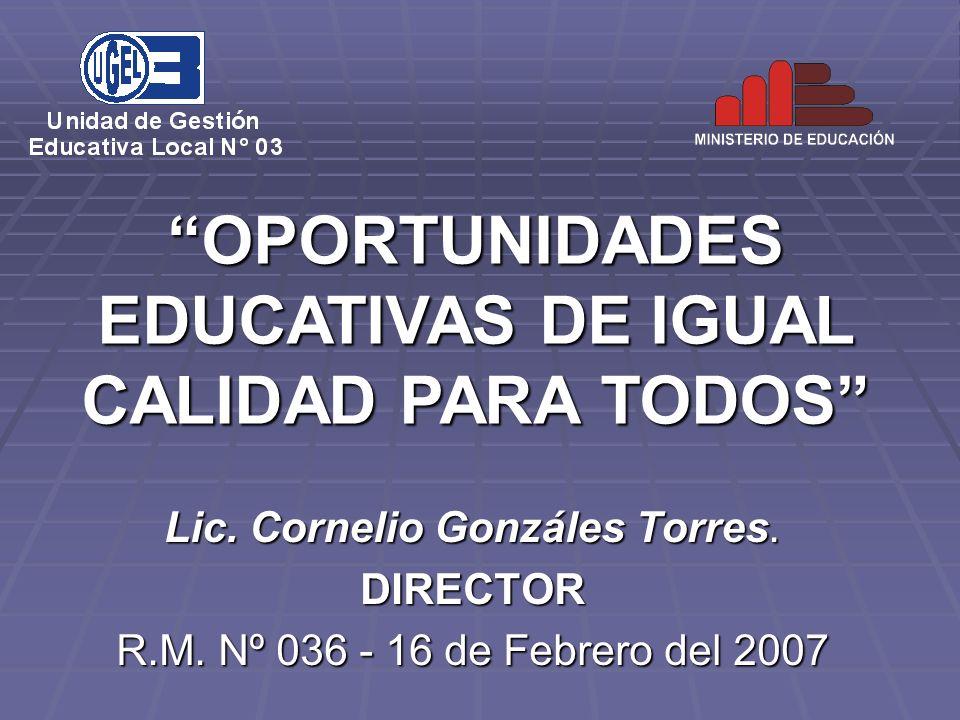 OPORTUNIDADES EDUCATIVAS DE IGUAL CALIDAD PARA TODOS