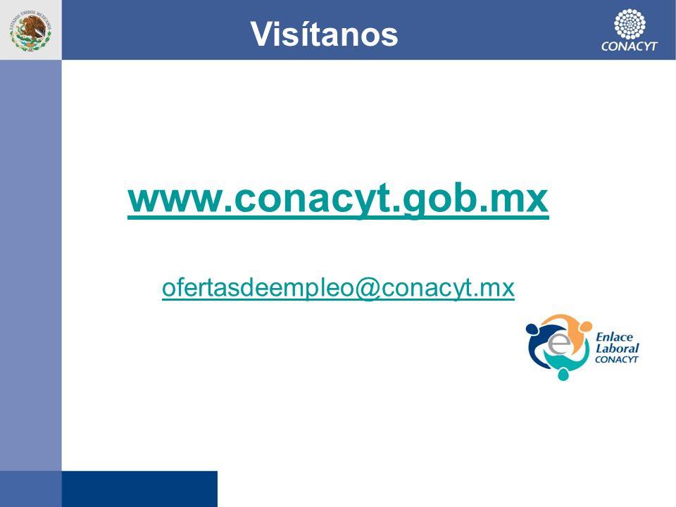 www.conacyt.gob.mx ofertasdeempleo@conacyt.mx