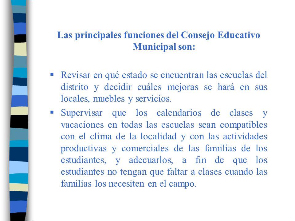 Las principales funciones del Consejo Educativo Municipal son: