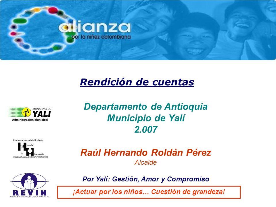 Departamento de Antioquia Municipio de Yalí 2.007