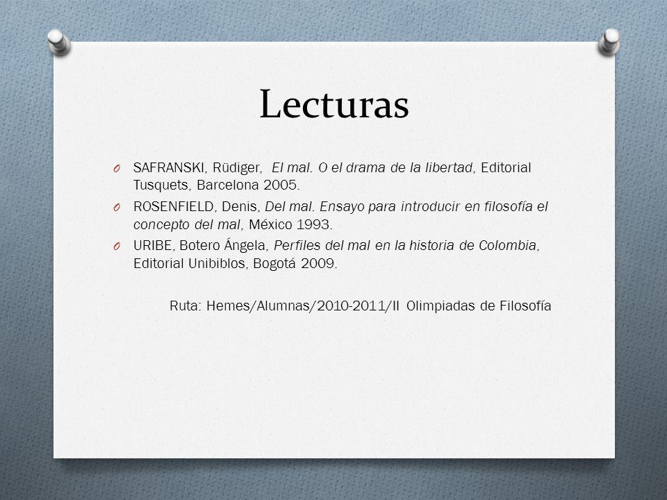 Lecturas SAFRANSKI, Rüdiger, El mal. O el drama de la libertad, Editorial Tusquets, Barcelona 2005.