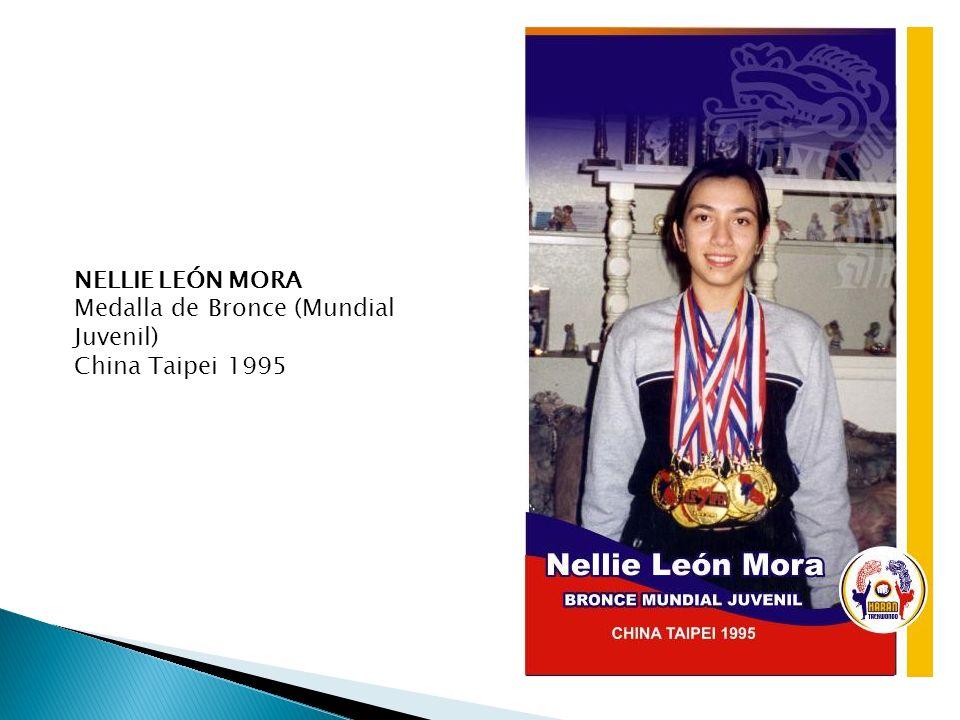 NELLIE LEÓN MORA Medalla de Bronce (Mundial Juvenil) China Taipei 1995