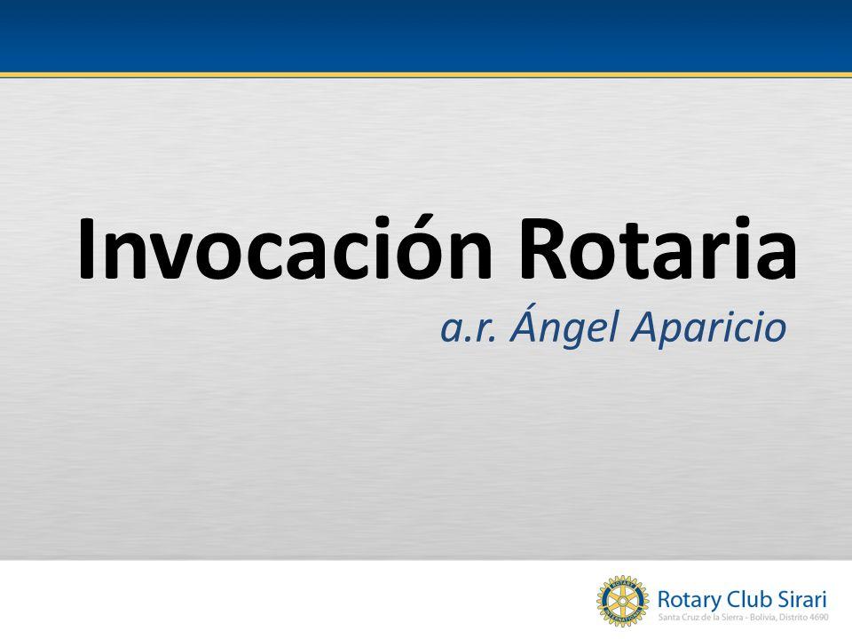 Invocación Rotaria a.r. Ángel Aparicio