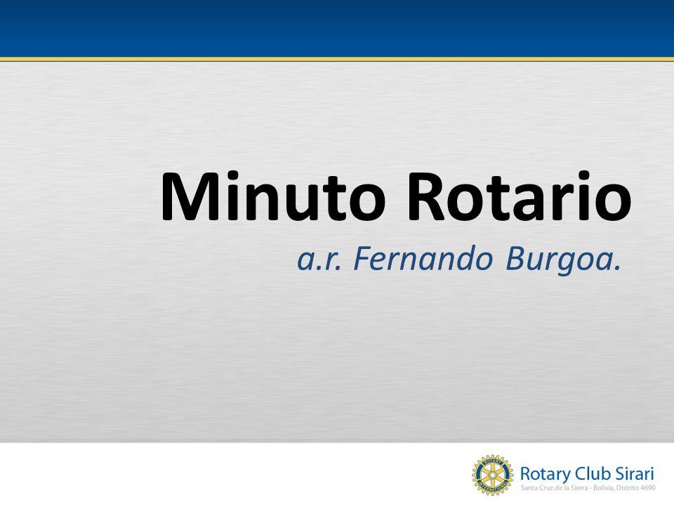 Minuto Rotario a.r. Fernando Burgoa.