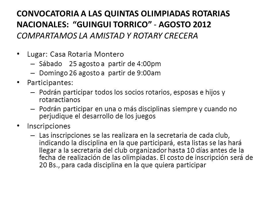 CONVOCATORIA A LAS QUINTAS OLIMPIADAS ROTARIAS NACIONALES: GUINGUI TORRICO - AGOSTO 2012 COMPARTAMOS LA AMISTAD Y ROTARY CRECERA