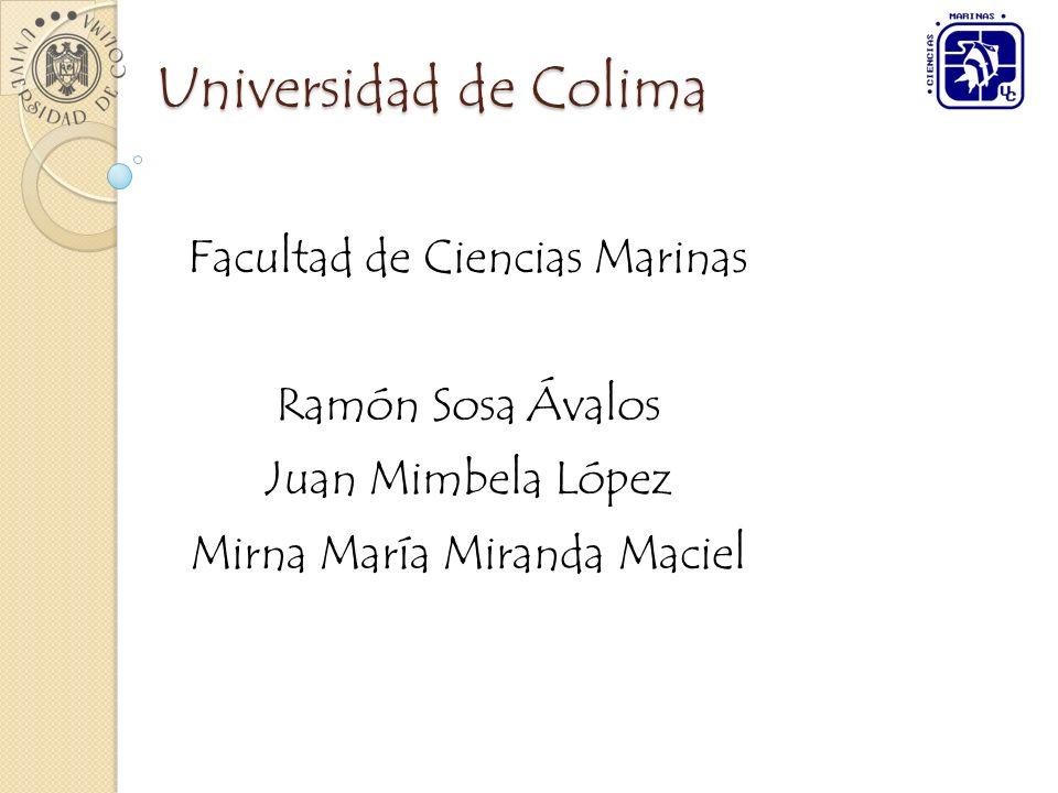 Universidad de Colima Facultad de Ciencias Marinas Ramón Sosa Ávalos