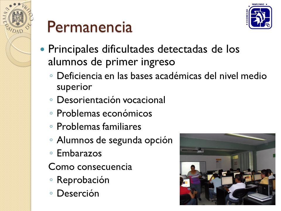Permanencia Principales dificultades detectadas de los alumnos de primer ingreso. Deficiencia en las bases académicas del nivel medio superior.