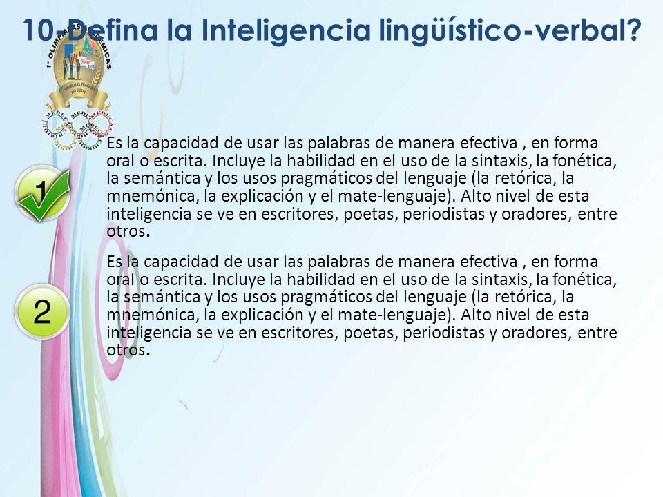 10-Defina la Inteligencia lingüístico-verbal