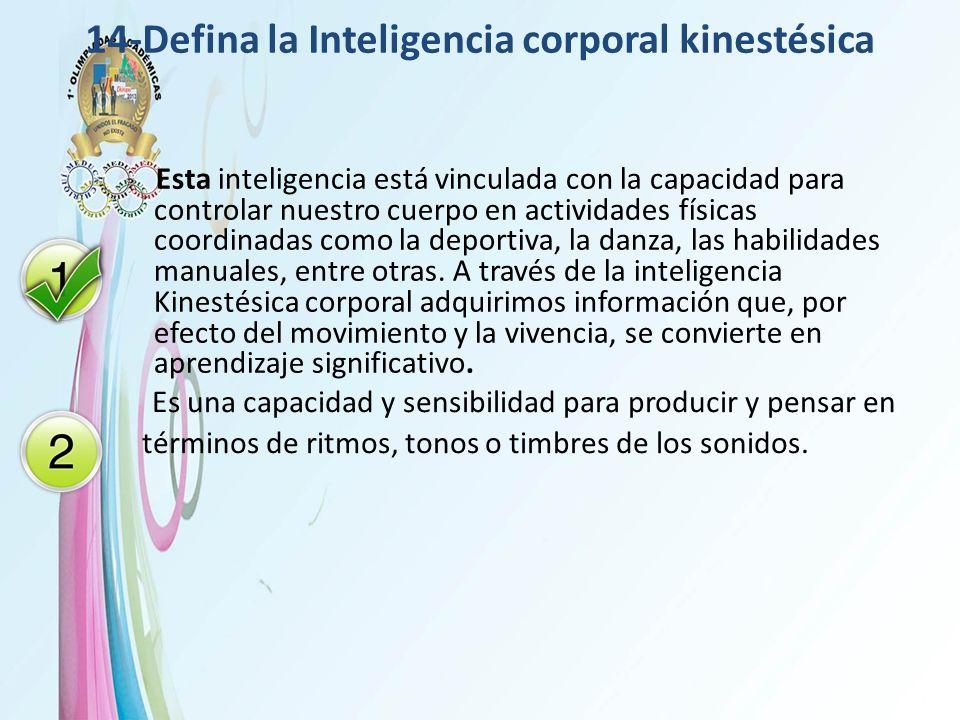 14-Defina la Inteligencia corporal kinestésica