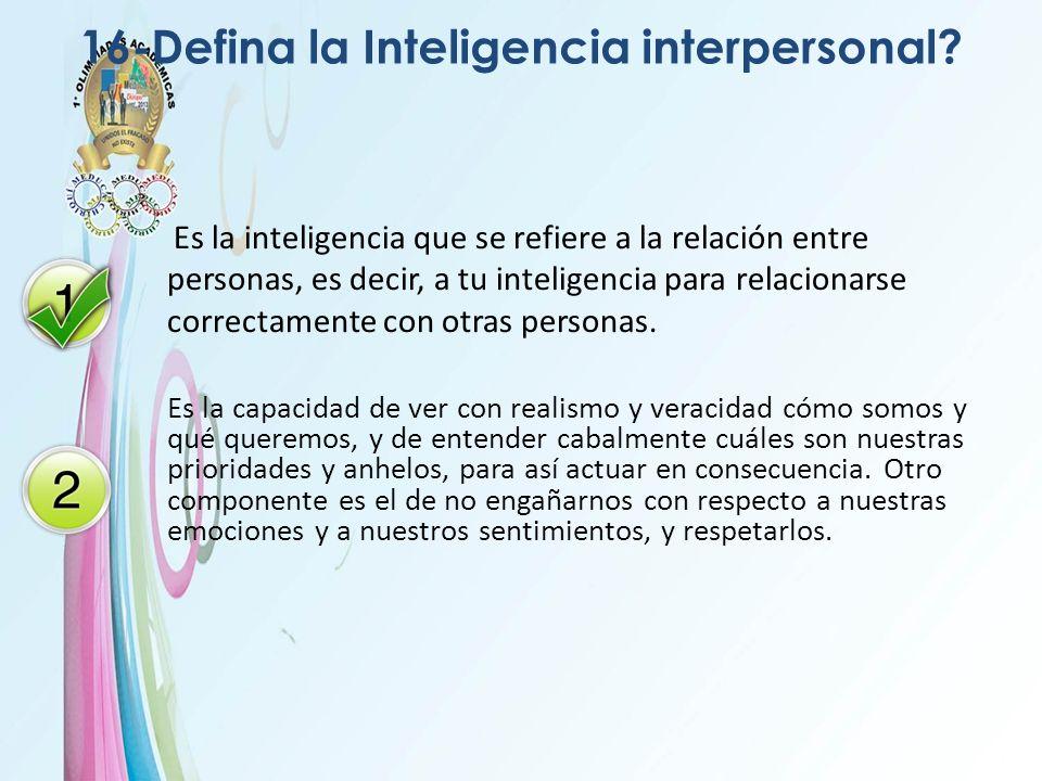 16-Defina la Inteligencia interpersonal
