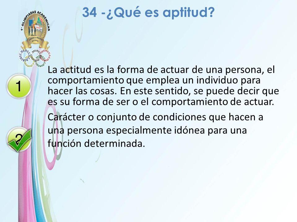 34 -¿Qué es aptitud