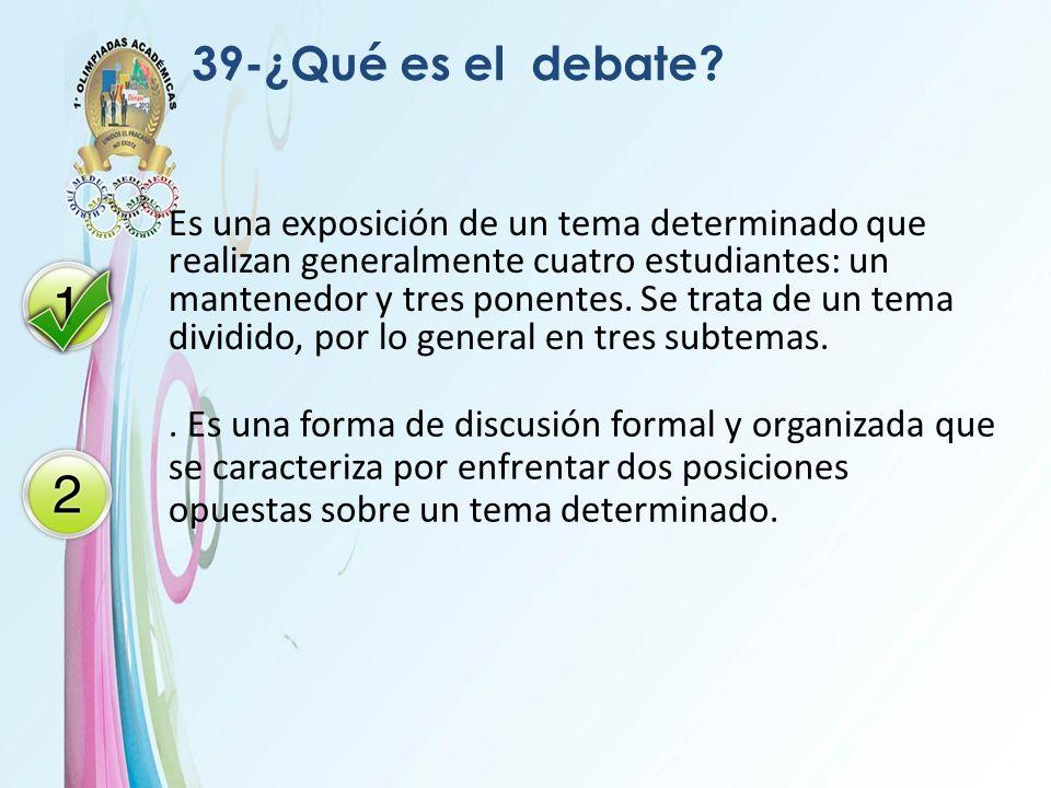 39-¿Qué es el debate