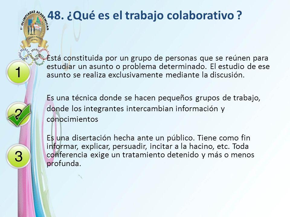 48. ¿Qué es el trabajo colaborativo