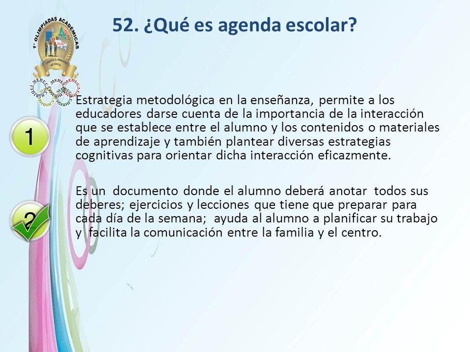 52. ¿Qué es agenda escolar