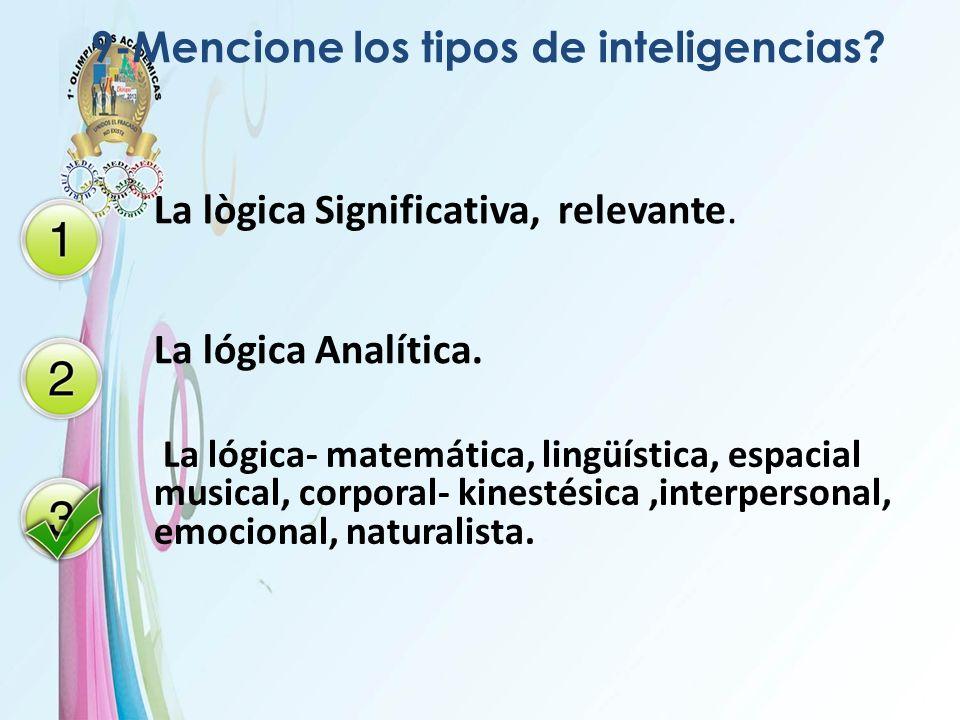 9-Mencione los tipos de inteligencias