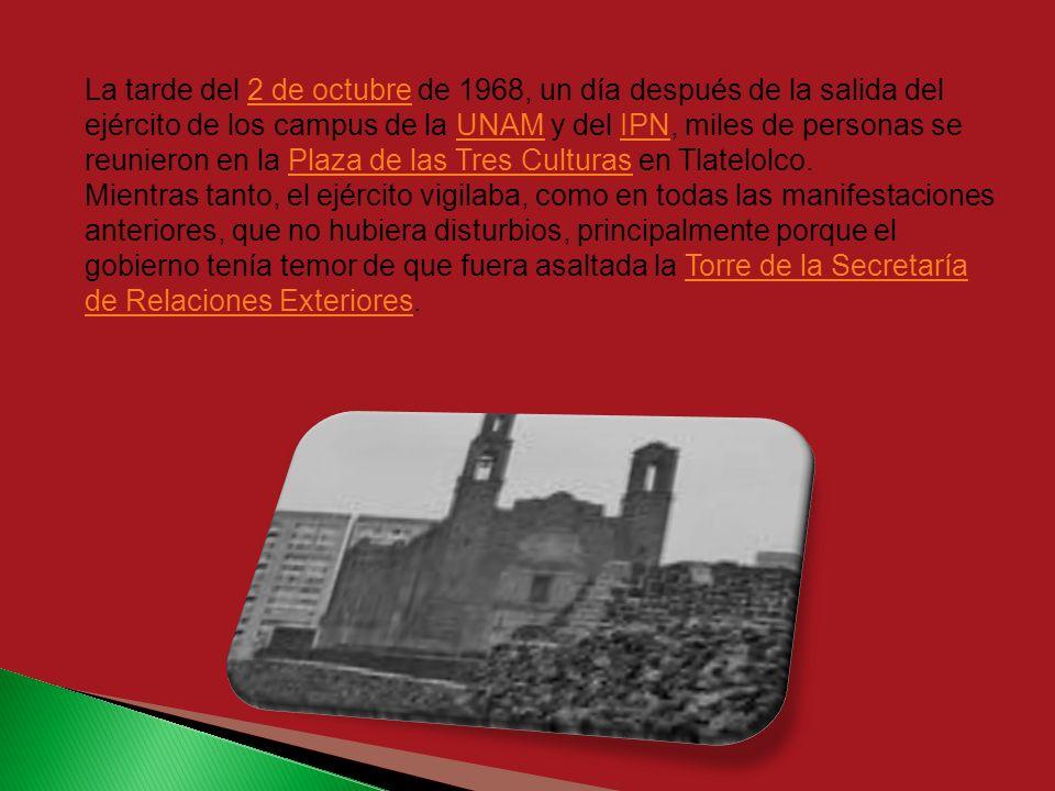 La tarde del 2 de octubre de 1968, un día después de la salida del ejército de los campus de la UNAM y del IPN, miles de personas se reunieron en la Plaza de las Tres Culturas en Tlatelolco.
