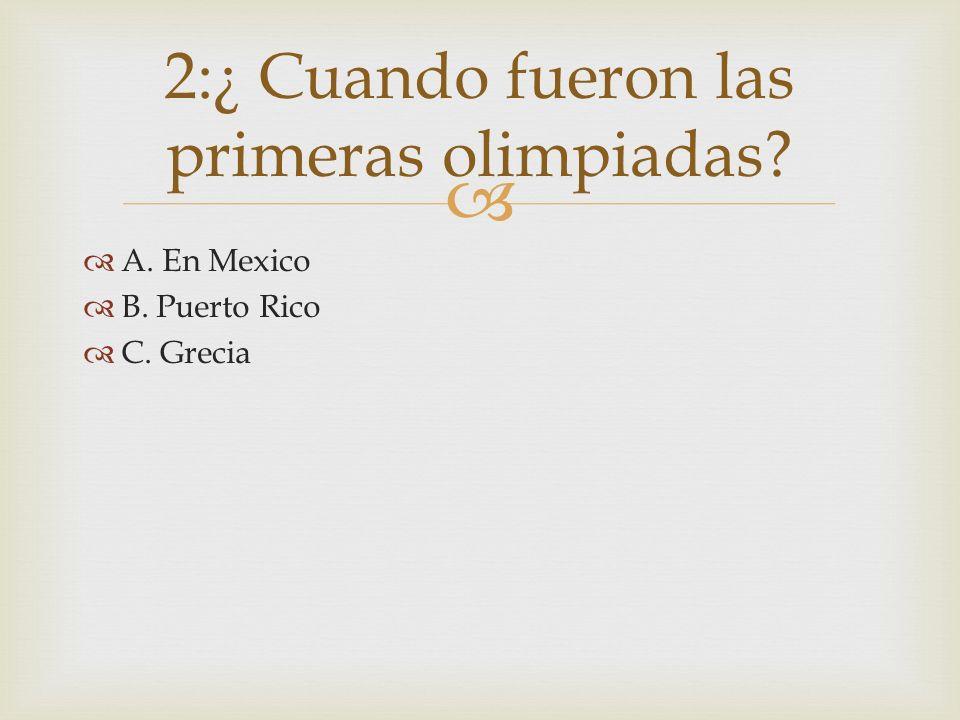 2:¿ Cuando fueron las primeras olimpiadas