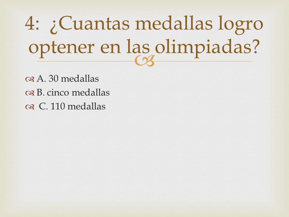 4: ¿Cuantas medallas logro optener en las olimpiadas