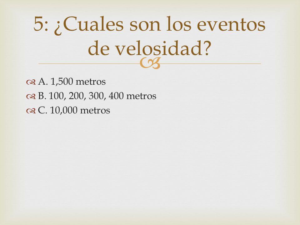 5: ¿Cuales son los eventos de velosidad