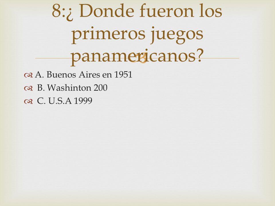 8:¿ Donde fueron los primeros juegos panamericanos