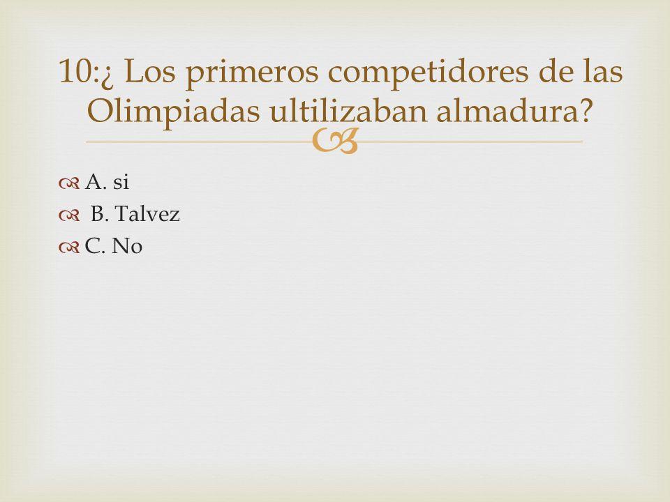 10:¿ Los primeros competidores de las Olimpiadas ultilizaban almadura