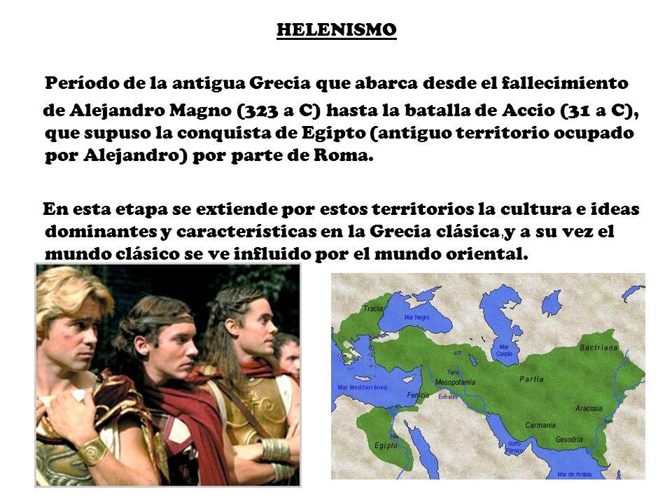 HELENISMO Período de la antigua Grecia que abarca desde el fallecimiento.