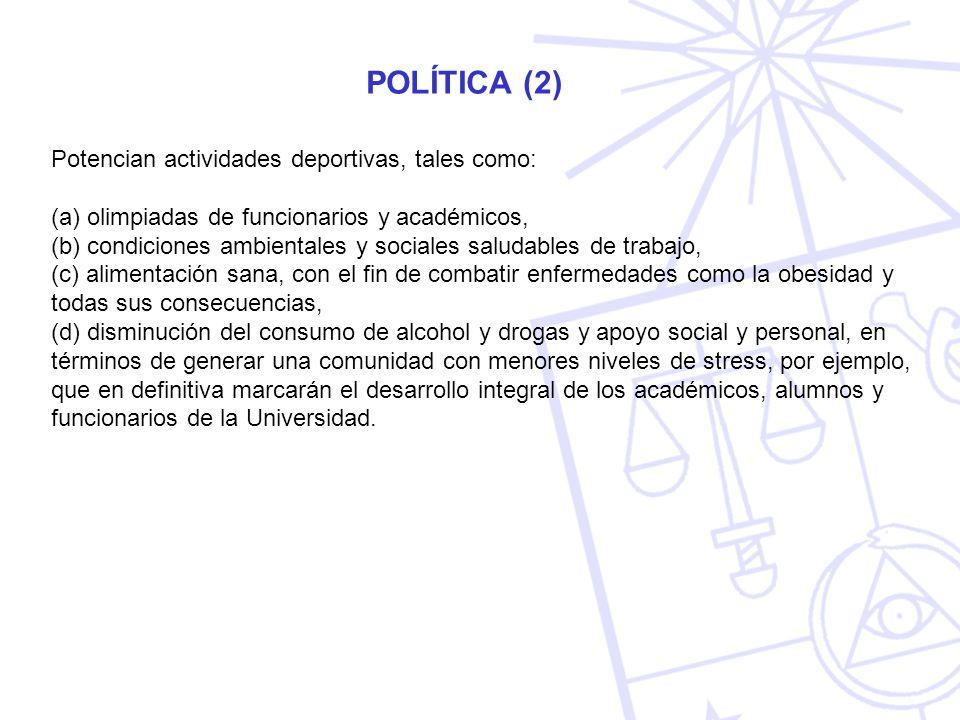 POLÍTICA (2) Potencian actividades deportivas, tales como: