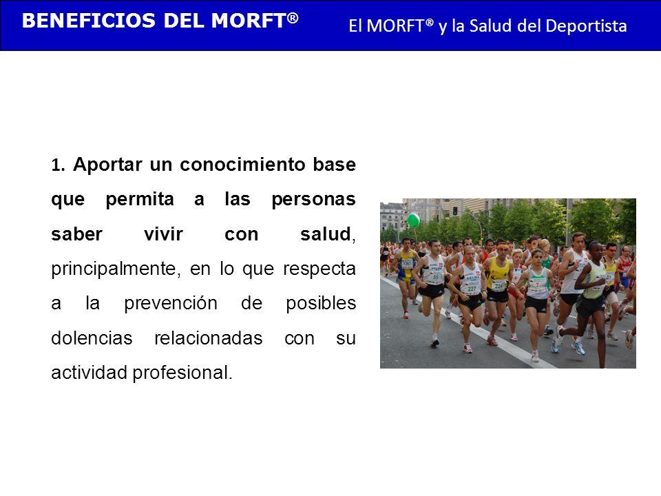BENEFICIOS DEL MORFT® El MORFT® y la Salud del Deportista