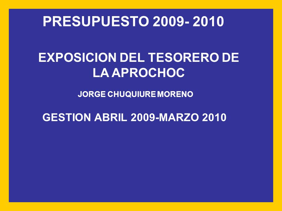 EXPOSICION DEL TESORERO DE LA APROCHOC JORGE CHUQUIURE MORENO