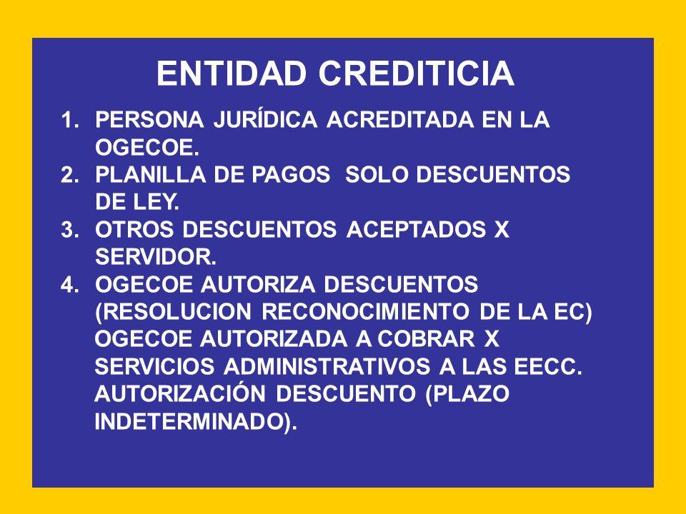 ENTIDAD CREDITICIA PERSONA JURÍDICA ACREDITADA EN LA OGECOE.