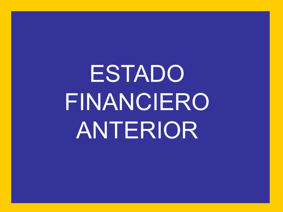 ESTADO FINANCIERO ANTERIOR