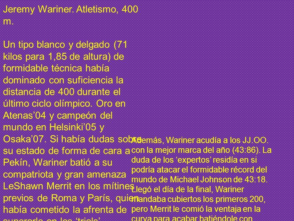 Jeremy Wariner. Atletismo, 400 m.