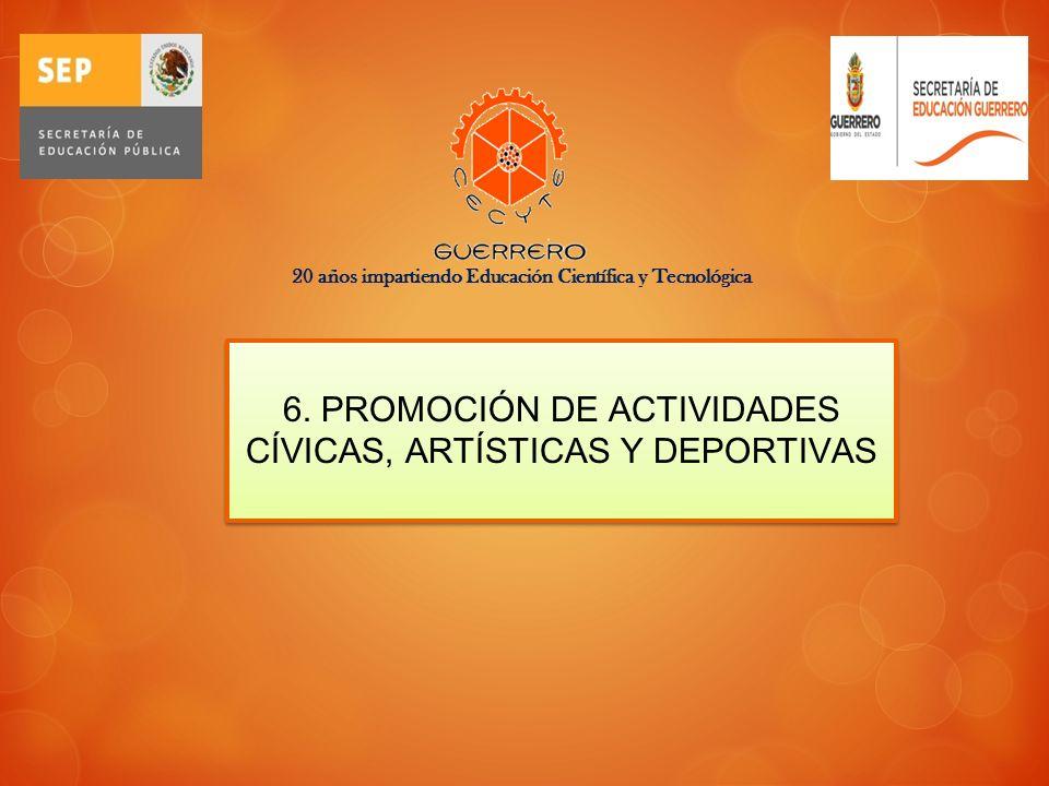 6. PROMOCIÓN DE ACTIVIDADES CÍVICAS, ARTÍSTICAS Y DEPORTIVAS