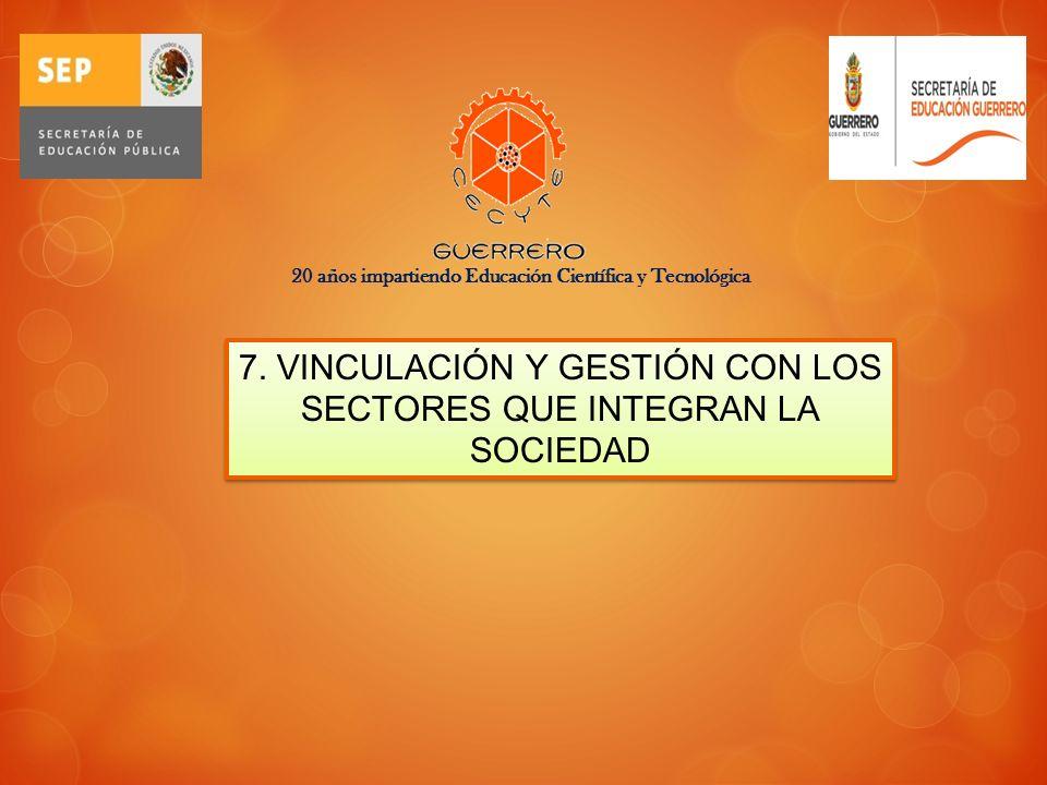 7. VINCULACIÓN Y GESTIÓN CON LOS SECTORES QUE INTEGRAN LA SOCIEDAD