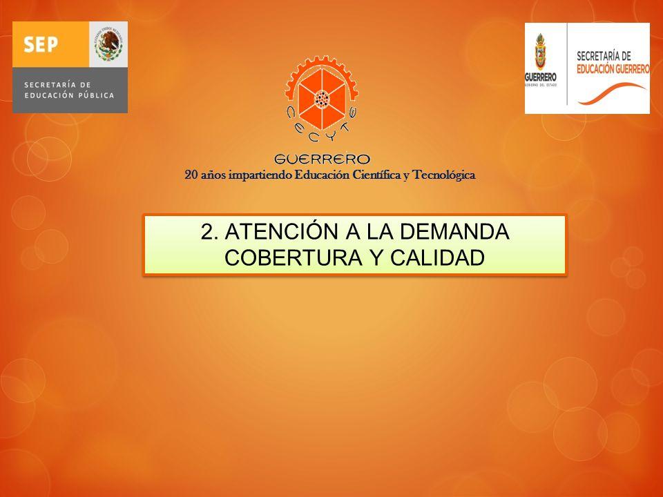 2. ATENCIÓN A LA DEMANDA COBERTURA Y CALIDAD