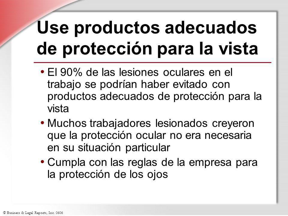 Use productos adecuados de protección para la vista