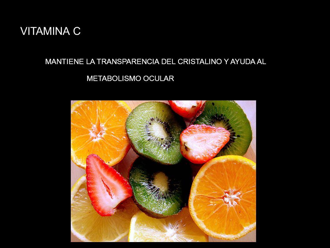 VITAMINA C MANTIENE LA TRANSPARENCIA DEL CRISTALINO Y AYUDA AL