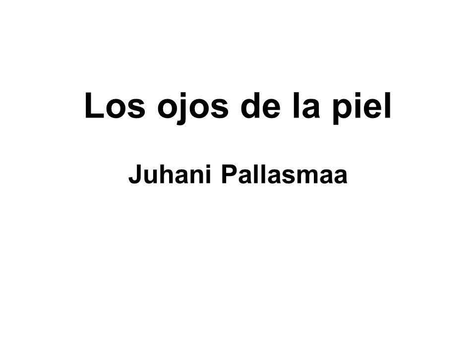 Los ojos de la piel Juhani Pallasmaa