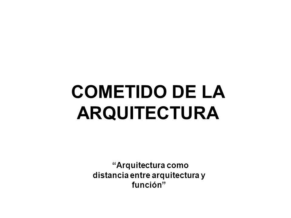 COMETIDO DE LA ARQUITECTURA