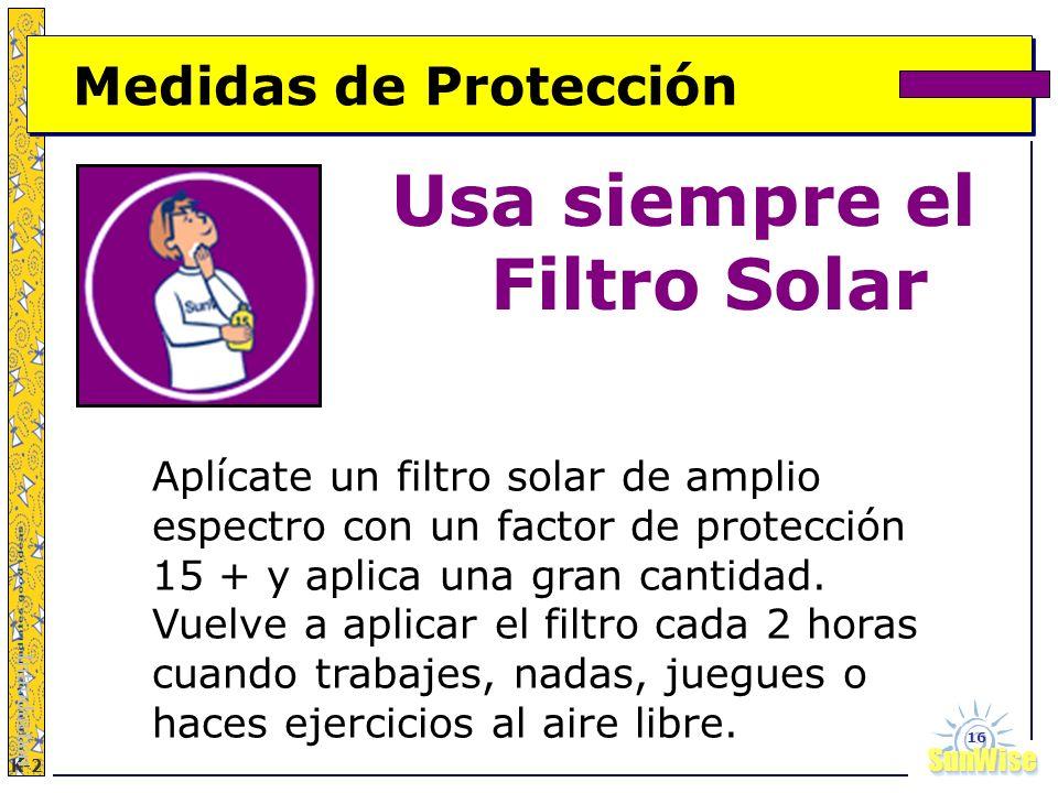 Usa siempre el Filtro Solar