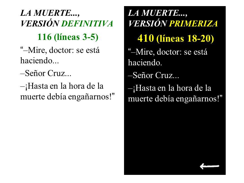 410 (líneas 18-20) 116 (líneas 3-5) LA MUERTE..., VERSIÓN DEFINITIVA