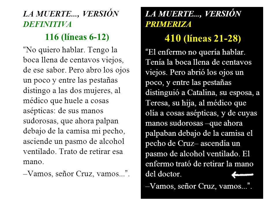 410 (líneas 21-28) 116 (líneas 6-12) LA MUERTE..., VERSIÓN DEFINITIVA