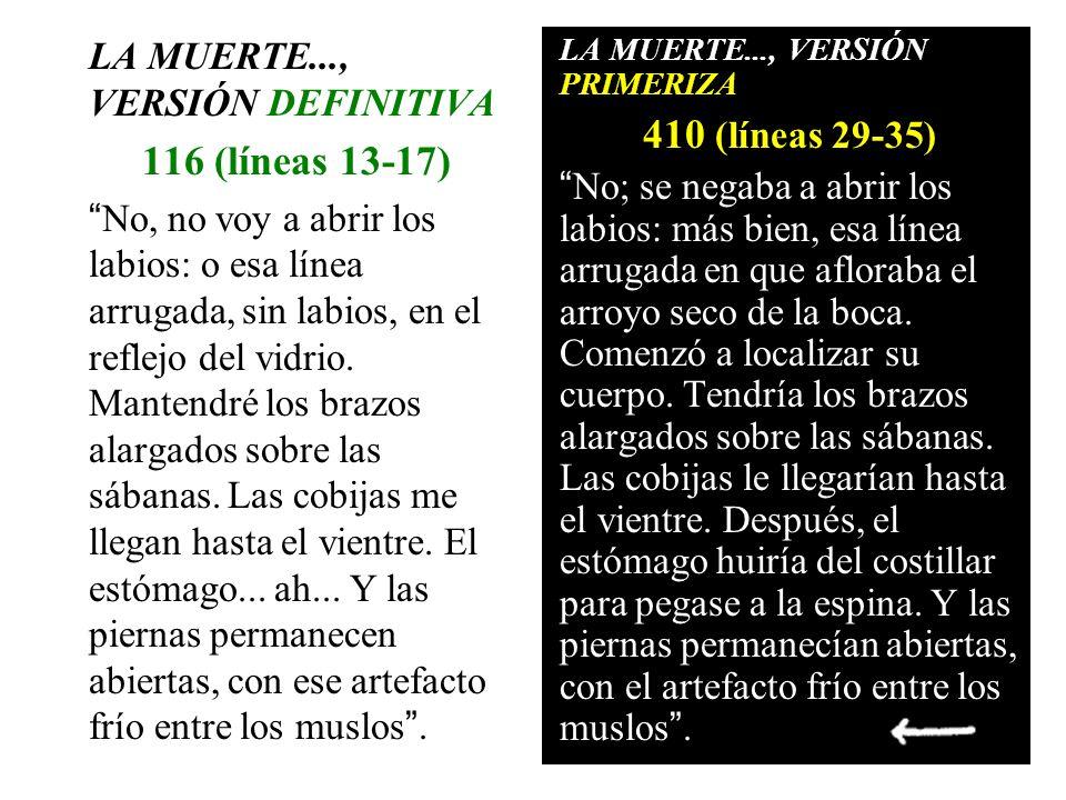 410 (líneas 29-35) 116 (líneas 13-17) LA MUERTE..., VERSIÓN DEFINITIVA