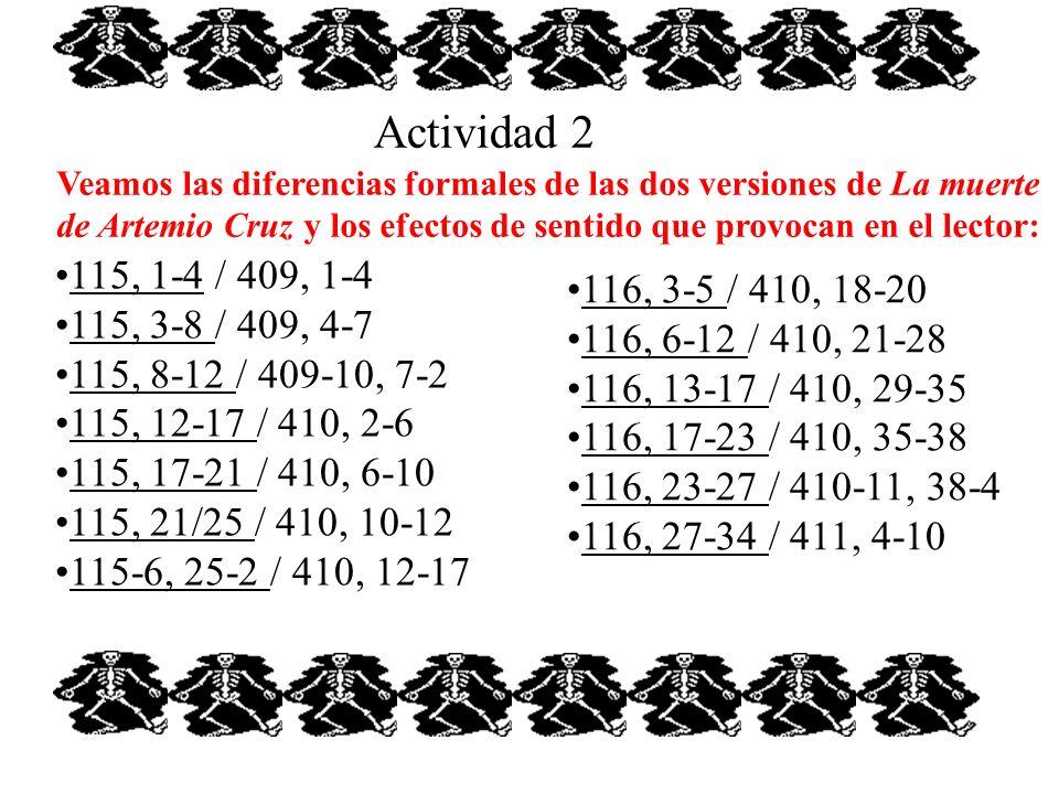 Actividad 2 Veamos las diferencias formales de las dos versiones de La muerte de Artemio Cruz y los efectos de sentido que provocan en el lector: