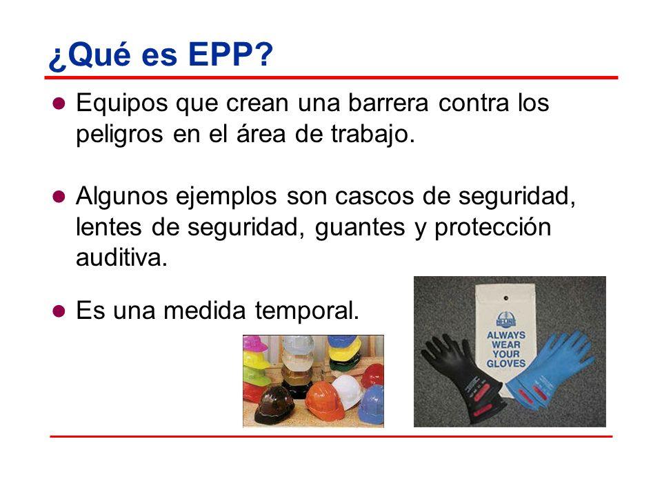¿Qué es EPP Equipos que crean una barrera contra los peligros en el área de trabajo.