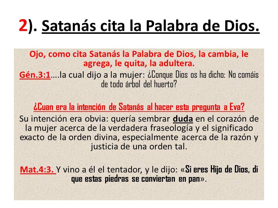 2). Satanás cita la Palabra de Dios.