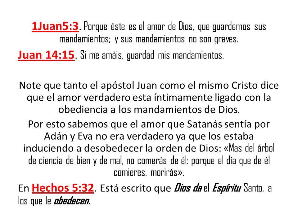 Juan 14:15. Si me amáis, guardad mis mandamientos.