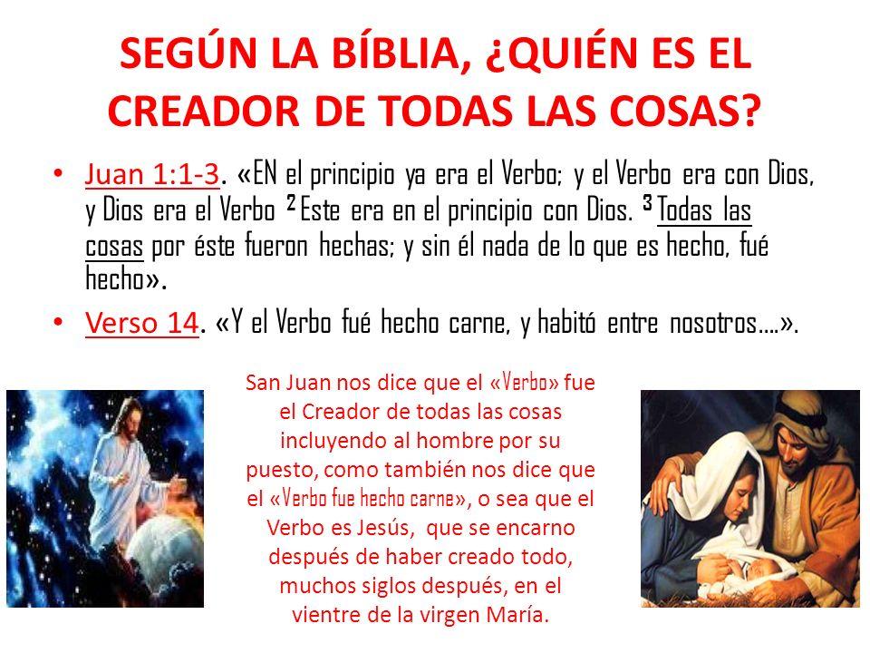 SEGÚN LA BÍBLIA, ¿QUIÉN ES EL CREADOR DE TODAS LAS COSAS