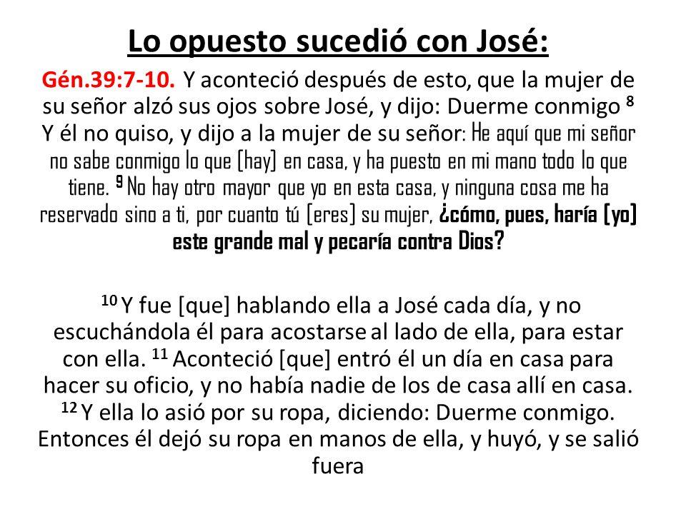 Lo opuesto sucedió con José: