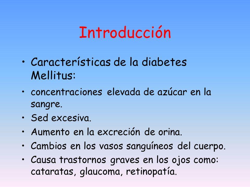 Introducción Características de la diabetes Mellitus: